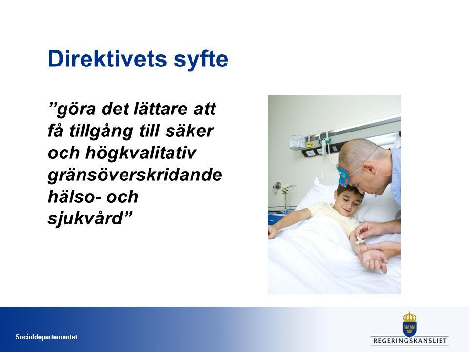 Socialdepartementet Patientrörlighetsdirektivet (2011/24/EU) Ersättning för gränsöverskridande hälso- och sjukvård, inklusive läkemedel och medicintekniska produkter Direktbetalning/kringkostnader Förhandstillstånd/förhandsbesked Nationell kontaktpunkt Förhållandet till förordning (EG) nr 883/2004
