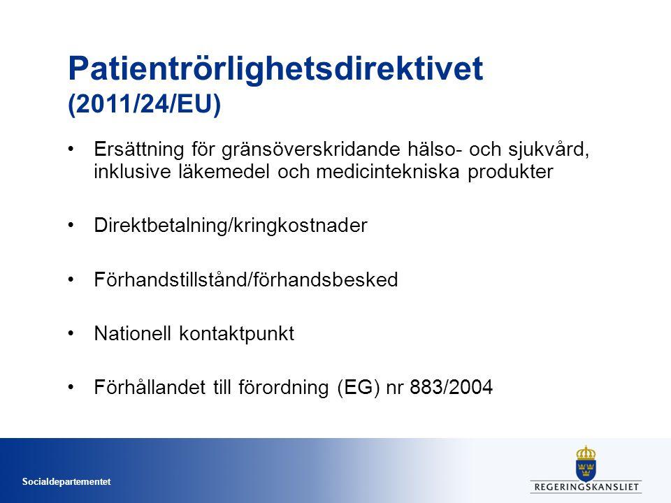 Socialdepartementet Patientrörlighetsdirektivet (2011/24/EU) Ersättning för gränsöverskridande hälso- och sjukvård, inklusive läkemedel och medicintek