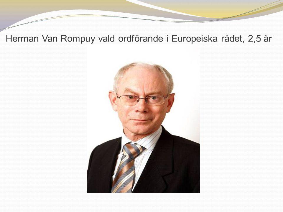 Herman Van Rompuy vald ordförande i Europeiska rådet, 2,5 år