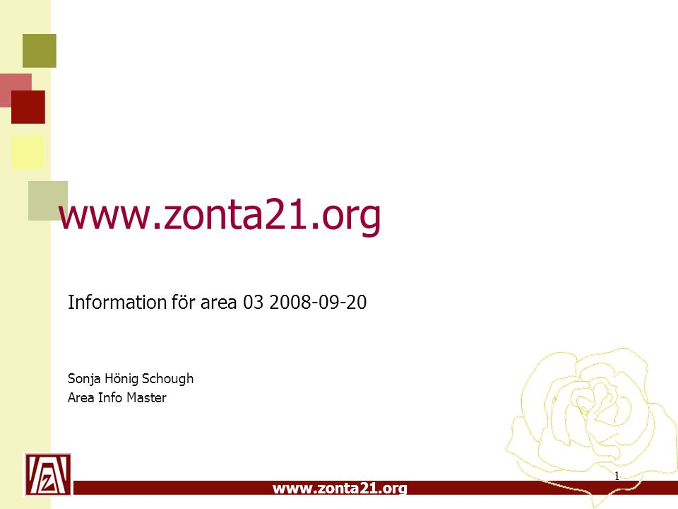 www.zonta21.org 1 Information för area 03 2008-09-20 Sonja Hönig Schough Area Info Master