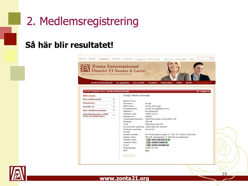 www.zonta21.org 10 2. Medlemsregistrering Så här blir resultatet!