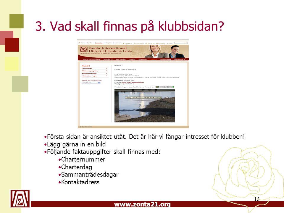www.zonta21.org 13 3. Vad skall finnas på klubbsidan.