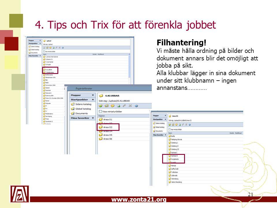 www.zonta21.org 21 4. Tips och Trix för att förenkla jobbet Filhantering.