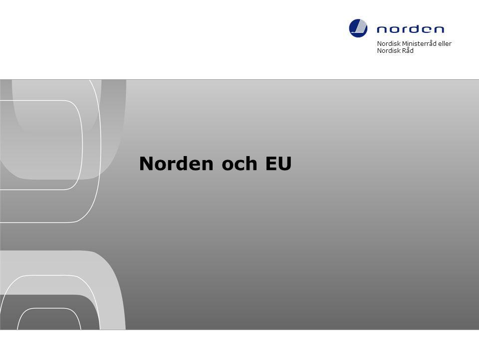 Norden och EU Nordisk Ministerråd eller Nordisk Råd Footer indsættes via: Indsæt / Sidehoved og sidefod / Indsæt teksten i Sidefodfeltet / OK 7