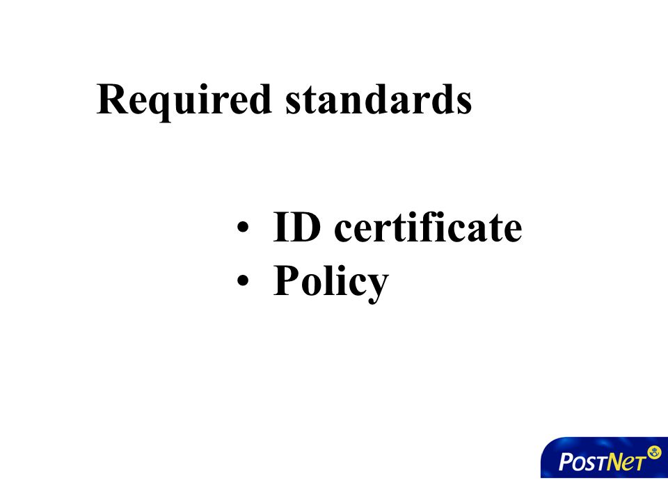ID certificate Policy Required standards
