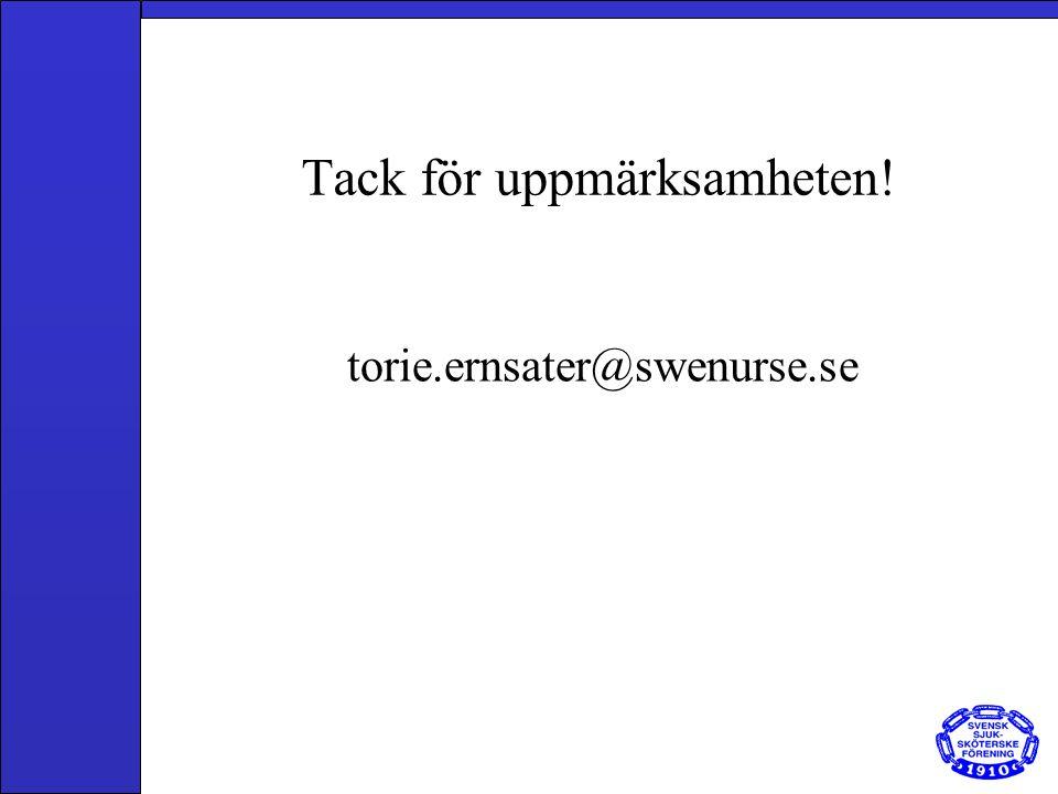 Tack för uppmärksamheten! torie.ernsater@swenurse.se