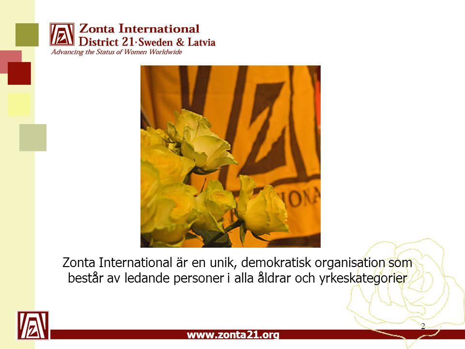 www.zonta21.org Zonta International är en unik, demokratisk organisation som består av ledande personer i alla åldrar och yrkeskategorier 2