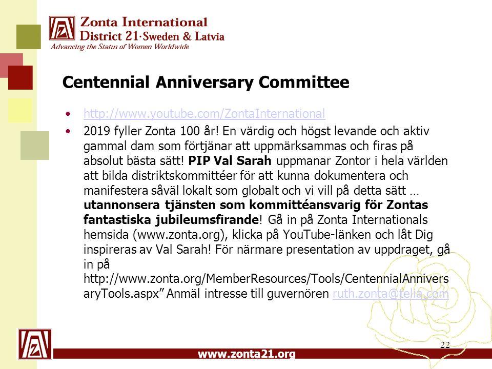www.zonta21.org Centennial Anniversary Committee http://www.youtube.com/ZontaInternational 2019 fyller Zonta 100 år! En värdig och högst levande och a