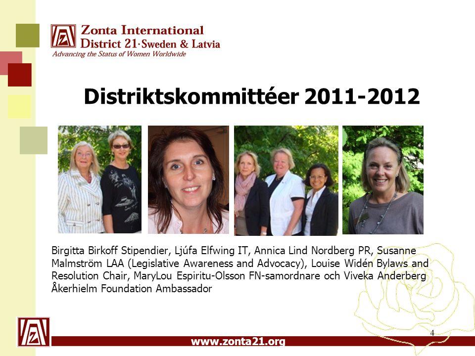 www.zonta21.org Distriktskommittéer 2011-2012 Birgitta Birkoff Stipendier, Ljúfa Elfwing IT, Annica Lind Nordberg PR, Susanne Malmström LAA (Legislati