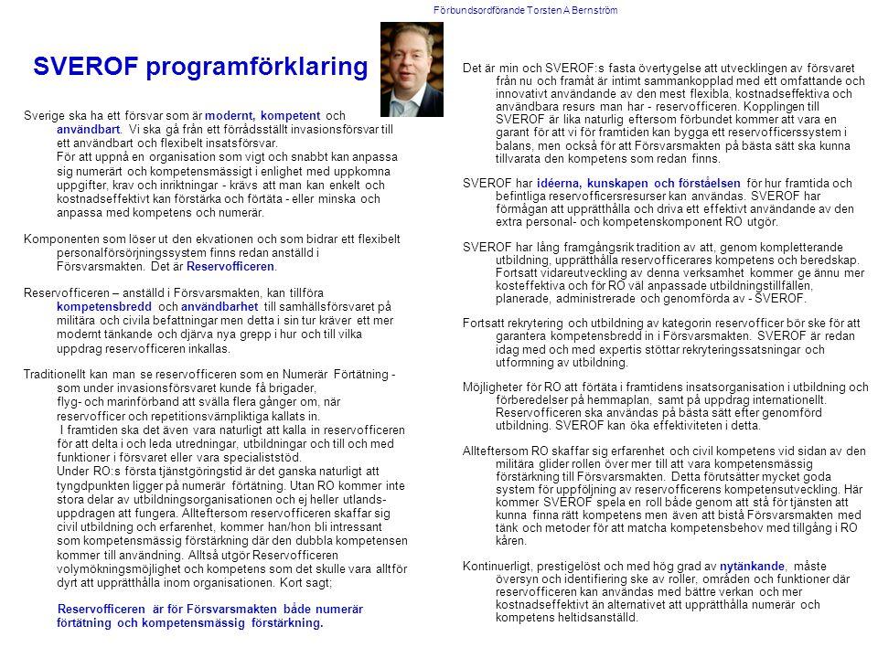 SVEROF programförklaring Sverige ska ha ett försvar som är modernt, kompetent och användbart.