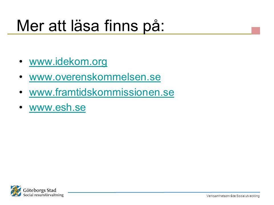 Verksamhetsområde Social utveckling Mer att läsa finns på: www.idekom.org www.overenskommelsen.se www.framtidskommissionen.se www.esh.se