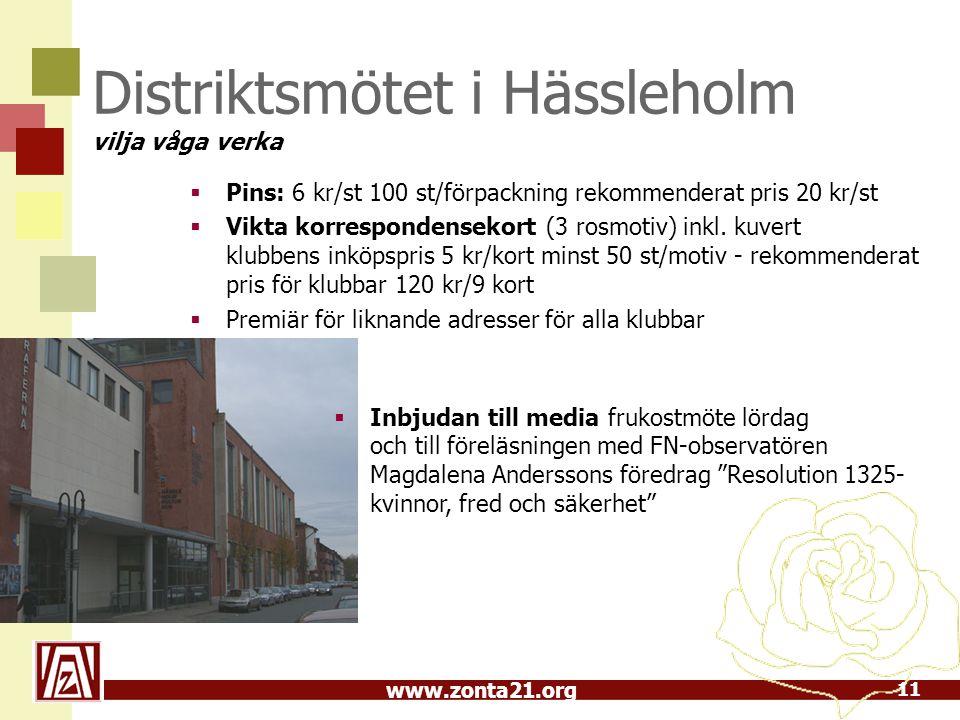 www.zonta21.org Distriktsmötet i Hässleholm vilja våga verka  Pins: 6 kr/st 100 st/förpackning rekommenderat pris 20 kr/st  Vikta korrespondensekort (3 rosmotiv) inkl.