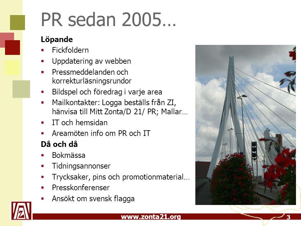 www.zonta21.org Att synas & påminnas  Korrespondenskort  Dekal se nedan Laptop, pärm, resväska, i/på bilen…  Affisch, flagga – skylt t.h.