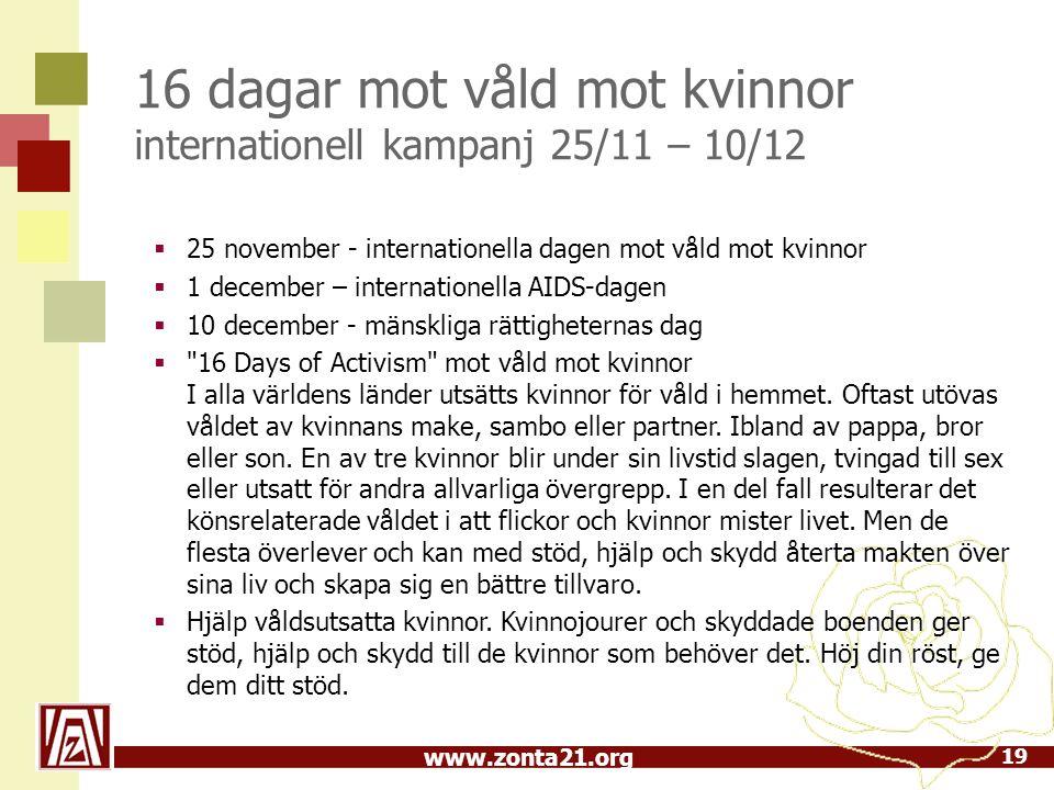 www.zonta21.org 16 dagar mot våld mot kvinnor internationell kampanj 25/11 – 10/12 19  25 november - internationella dagen mot våld mot kvinnor  1 d