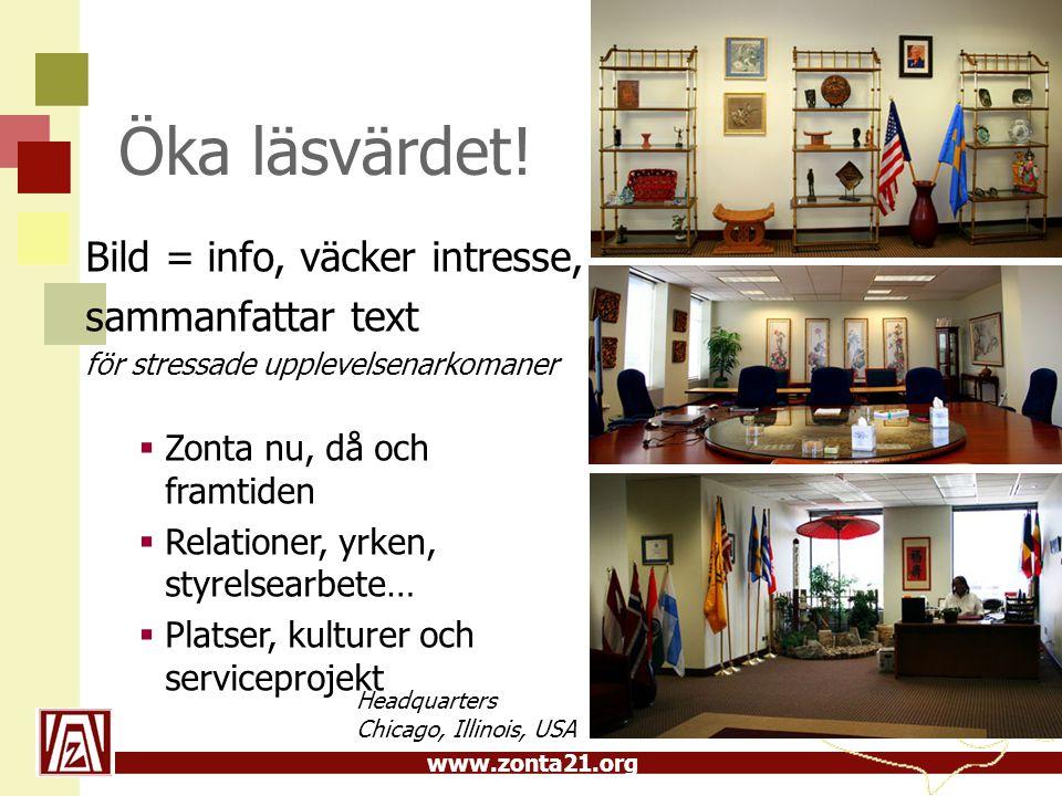 www.zonta21.org Bild = info, väcker intresse, sammanfattar text för stressade upplevelsenarkomaner  Zonta nu, då och framtiden  Relationer, yrken, s