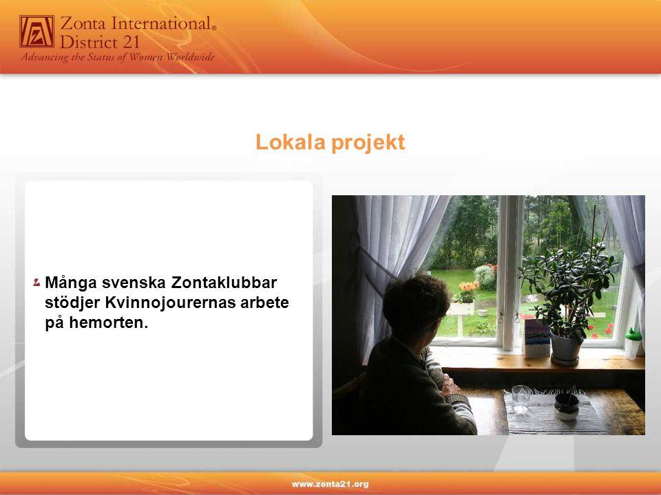 Många svenska Zontaklubbar stödjer Kvinnojourernas arbete på hemorten. Lokala projekt