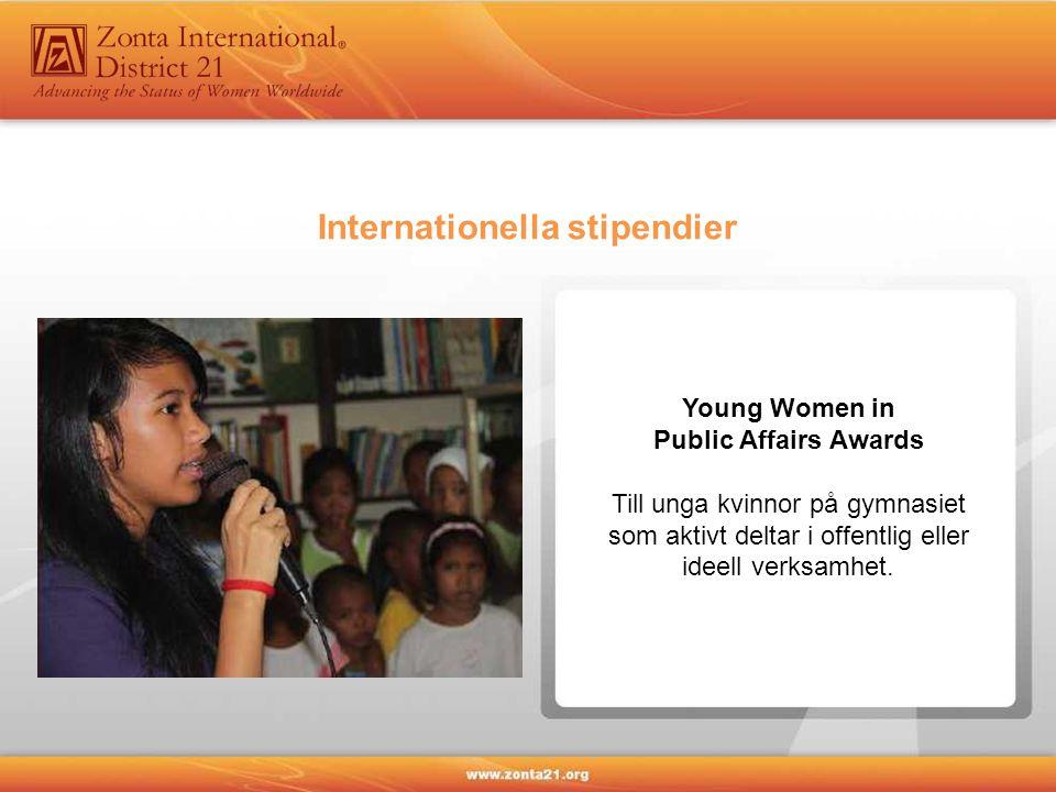 Young Women in Public Affairs Awards Till unga kvinnor på gymnasiet som aktivt deltar i offentlig eller ideell verksamhet.
