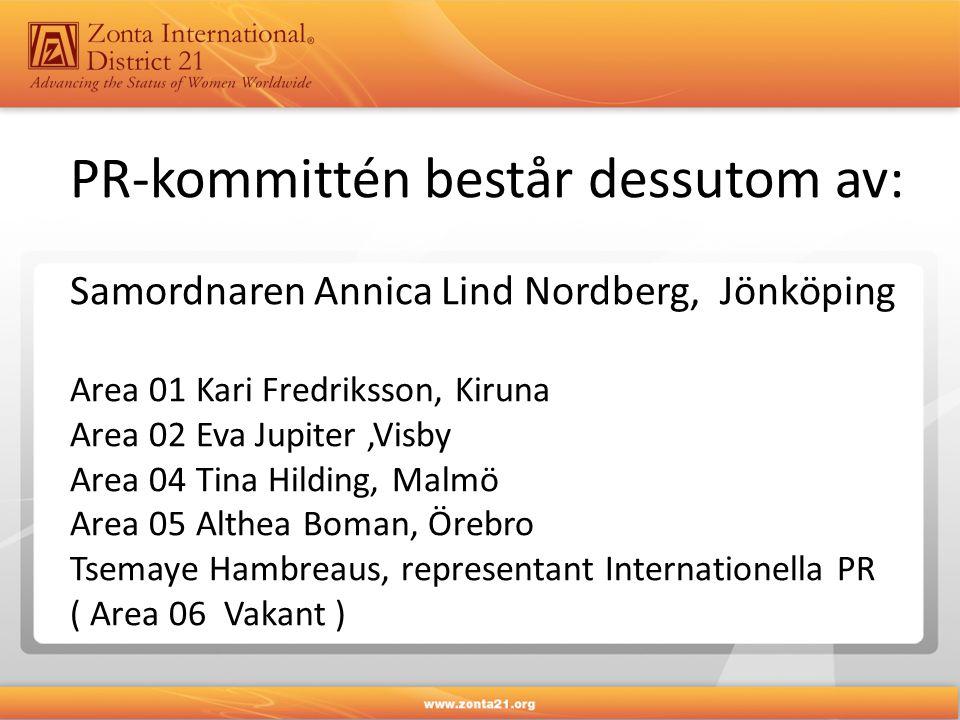 PR-kommittén består dessutom av: Samordnaren Annica Lind Nordberg, Jönköping Area 01 Kari Fredriksson, Kiruna Area 02 Eva Jupiter,Visby Area 04 Tina H
