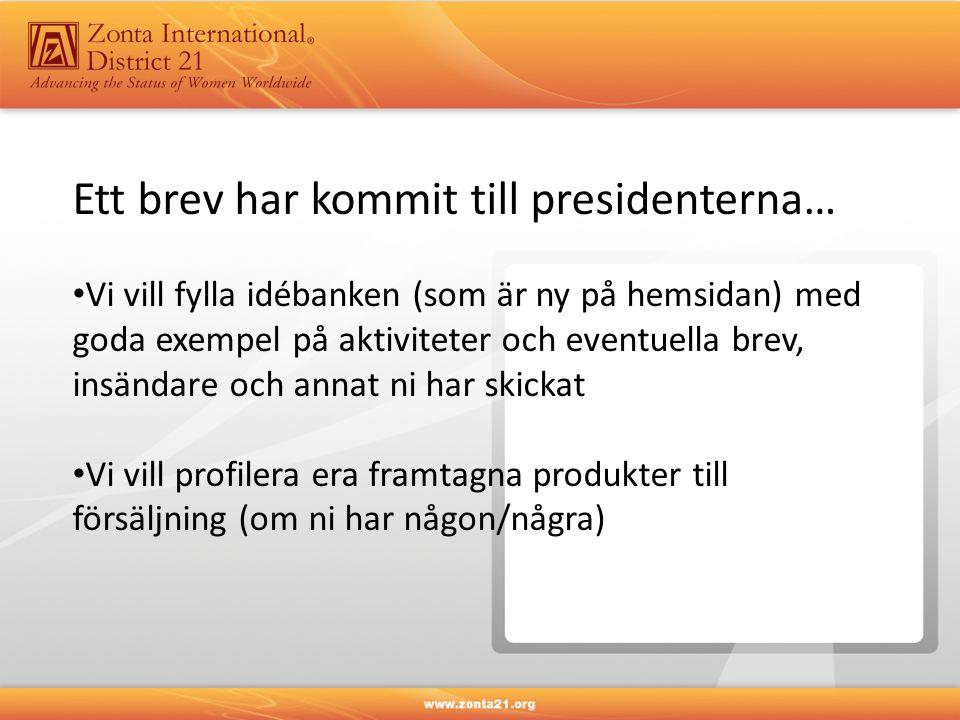 Ett brev har kommit till presidenterna… Vi vill fylla idébanken (som är ny på hemsidan) med goda exempel på aktiviteter och eventuella brev, insändare