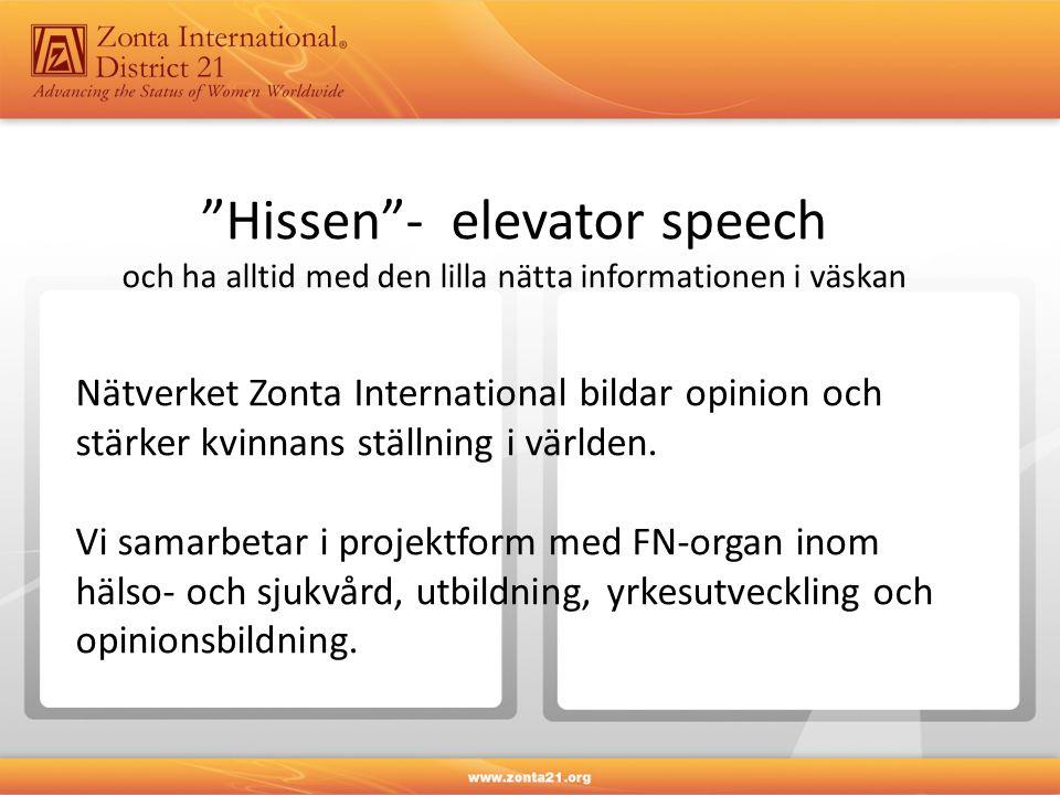 """""""Hissen""""- elevator speech och ha alltid med den lilla nätta informationen i väskan Nätverket Zonta International bildar opinion och stärker kvinnans s"""