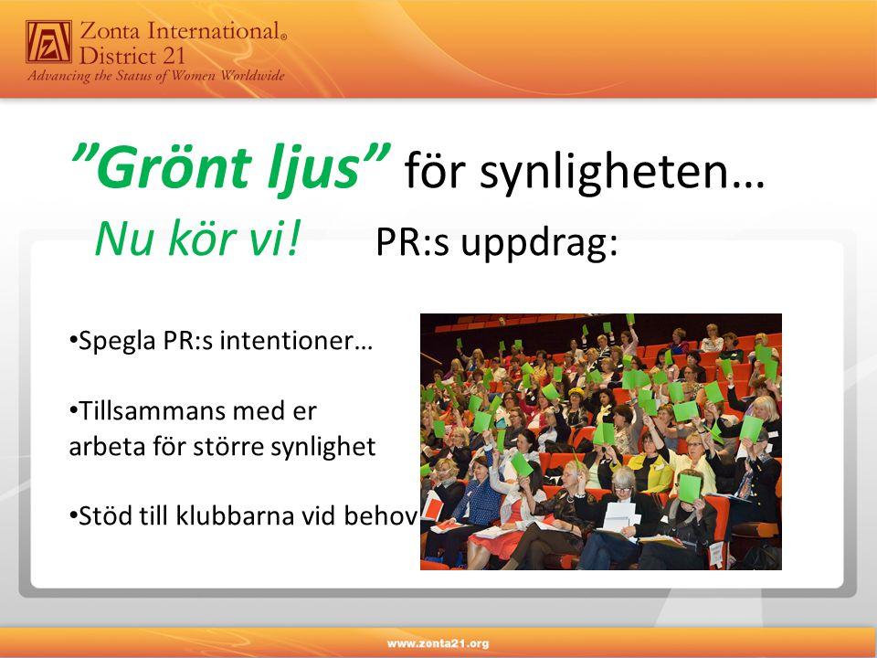 """""""Grönt ljus"""" för synligheten… Nu kör vi! PR:s uppdrag: Spegla PR:s intentioner… Tillsammans med er arbeta för större synlighet Stöd till klubbarna vid"""