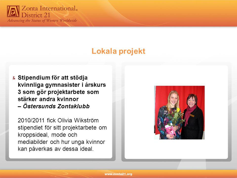 Stipendium för att stödja kvinnliga gymnasister i årskurs 3 som gör projektarbete som stärker andra kvinnor – Östersunds Zontaklubb 2010/2011 fick Olivia Wikström stipendiet för sitt projektarbete om kroppsideal, mode och mediabilder och hur unga kvinnor kan påverkas av dessa ideal.