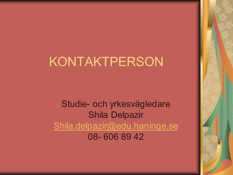 KONTAKTPERSON Studie- och yrkesvägledare Shila Delpazir Shila.delpazir@edu.haninge.se 08- 606 89 42