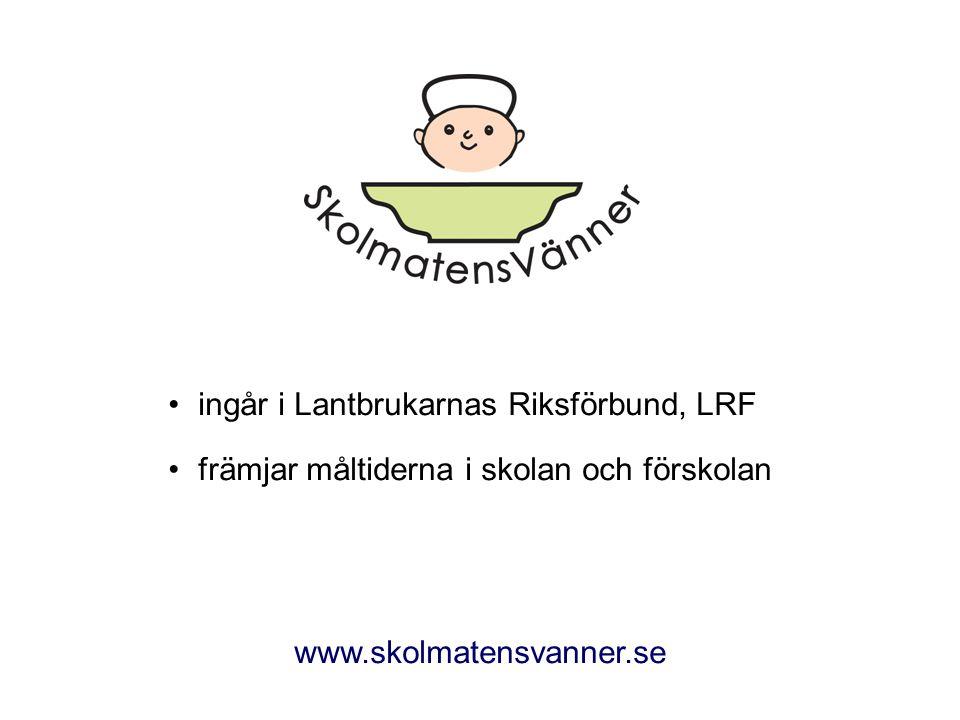 ingår i Lantbrukarnas Riksförbund, LRF främjar måltiderna i skolan och förskolan www.skolmatensvanner.se