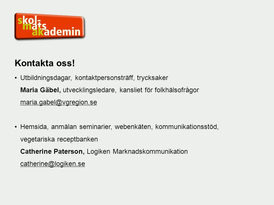 Kontakta oss! Utbildningsdagar, kontaktpersonsträff, trycksaker Maria Gäbel, utvecklingsledare, kansliet för folkhälsofrågor maria.gabel@vgregion.se H