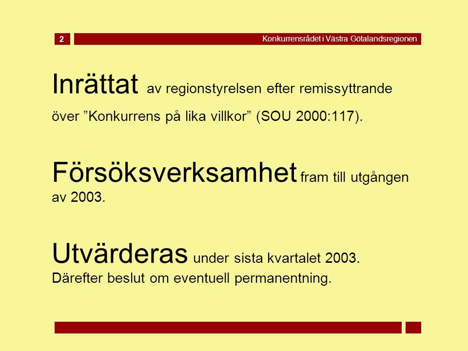 Inrättat av regionstyrelsen efter remissyttrande över Konkurrens på lika villkor (SOU 2000:117).