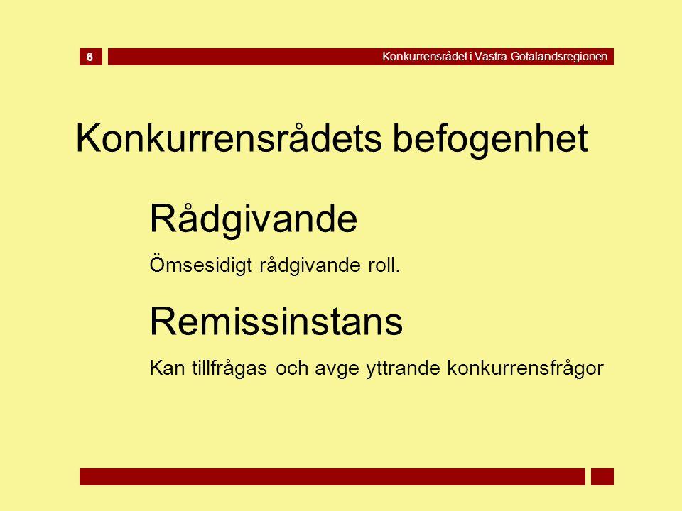 Konkurrensrådets befogenhet 6 Konkurrensrådet i Västra Götalandsregionen Rådgivande Ömsesidigt rådgivande roll.