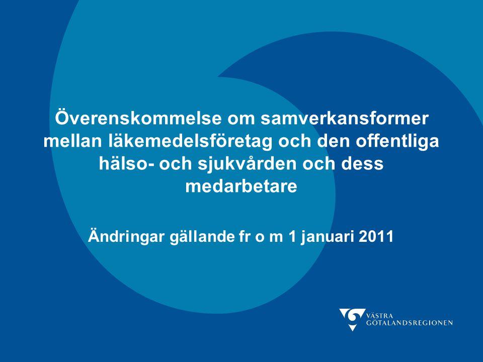 Överenskommelse om samverkansformer mellan läkemedelsföretag och den offentliga hälso- och sjukvården och dess medarbetare Ändringar gällande fr o m 1 januari 2011