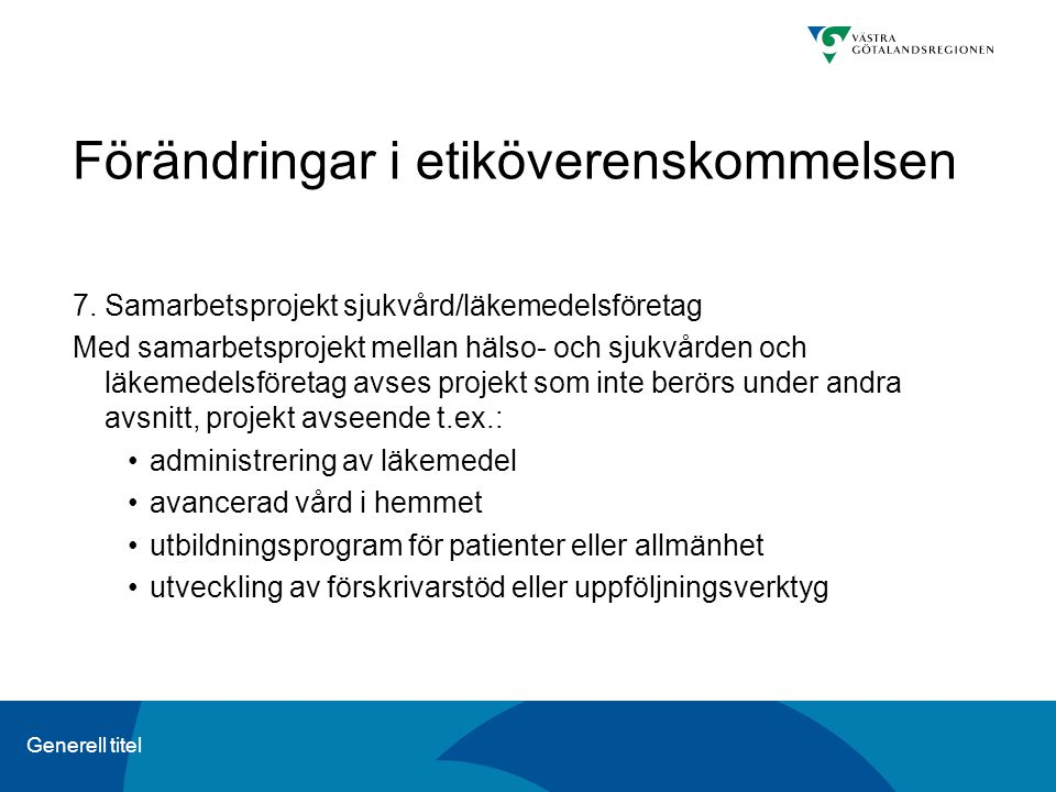 Generell titel Förändringar i etiköverenskommelsen 7.