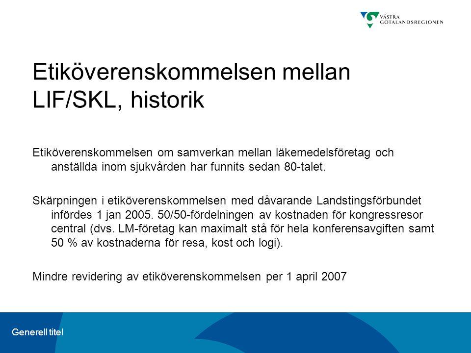 Generell titel Etiköverenskommelsen mellan LIF/SKL, historik Etiköverenskommelsen om samverkan mellan läkemedelsföretag och anställda inom sjukvården har funnits sedan 80-talet.