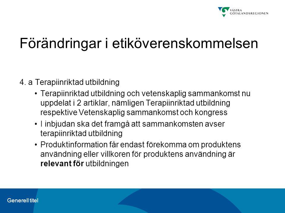 Generell titel Förändringar i etiköverenskommelsen 4.