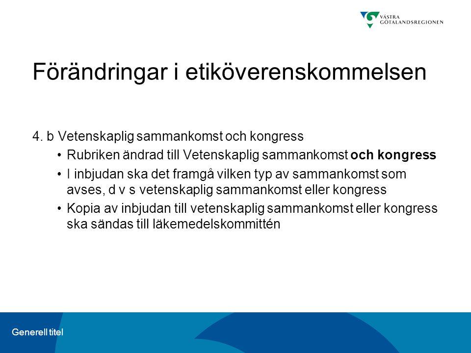 Generell titel Förändringar i etiköverenskommelsen 6.
