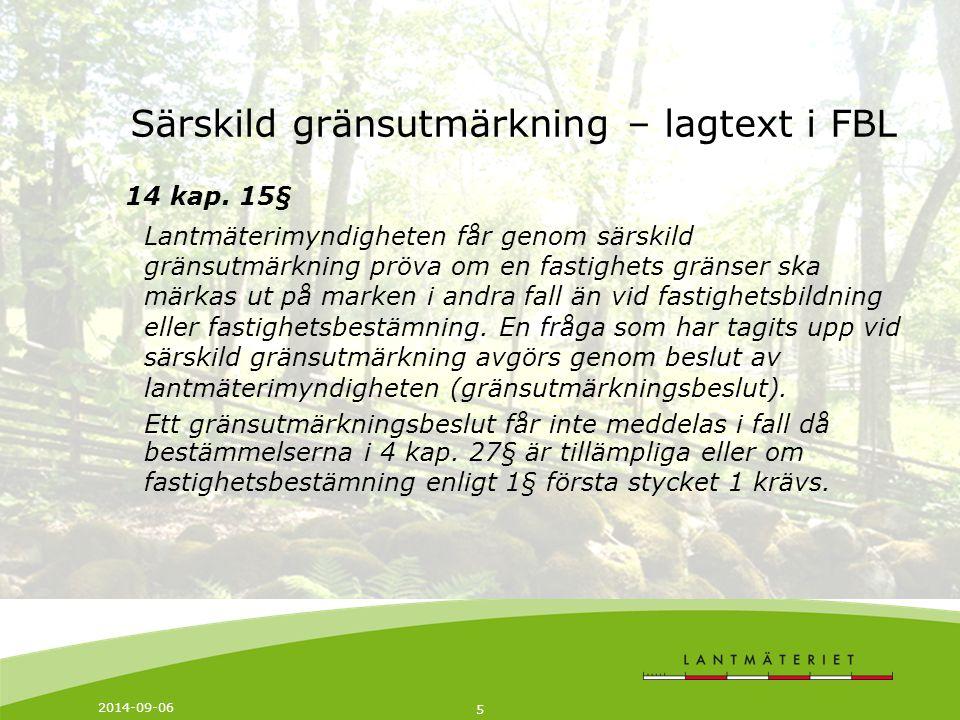 2014-09-06 6 Särskild gränsutmärkning – sökande och förrättningskostnad Rätt att ansöka har 1.