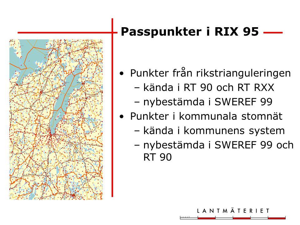 Punkter från rikstrianguleringen –kända i RT 90 och RT RXX –nybestämda i SWEREF 99 Punkter i kommunala stomnät –kända i kommunens system –nybestämda i