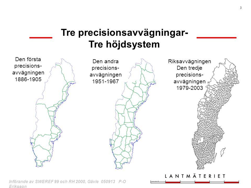 3 Införande av SWEREF 99 och RH 2000, Gävle 050913 P-O Eriksson Tre precisionsavvägningar- Tre höjdsystem Den andra precisions- avvägningen 1951-1967