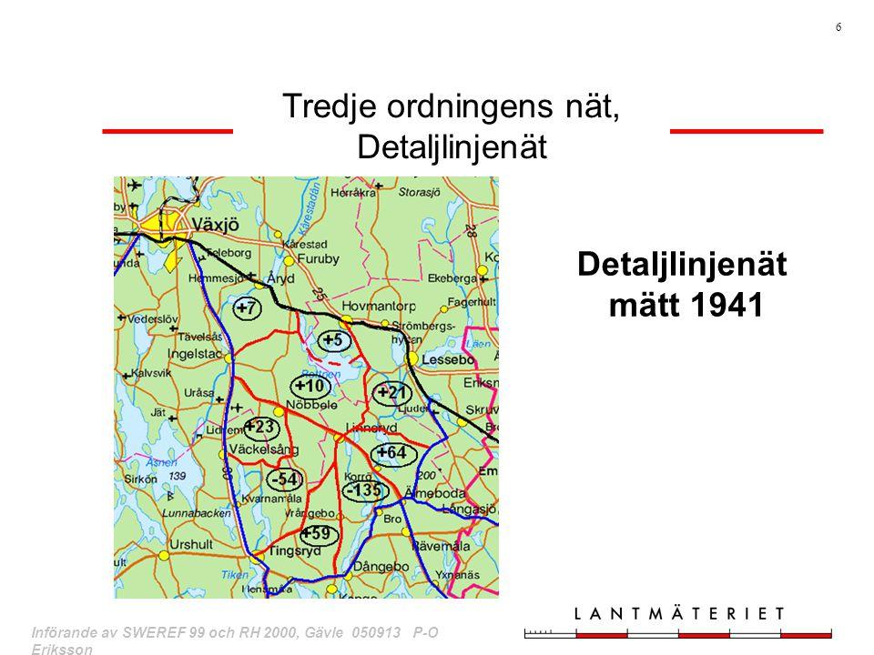 6 Införande av SWEREF 99 och RH 2000, Gävle 050913 P-O Eriksson Detaljlinjenät mätt 1941 Tredje ordningens nät, Detaljlinjenät