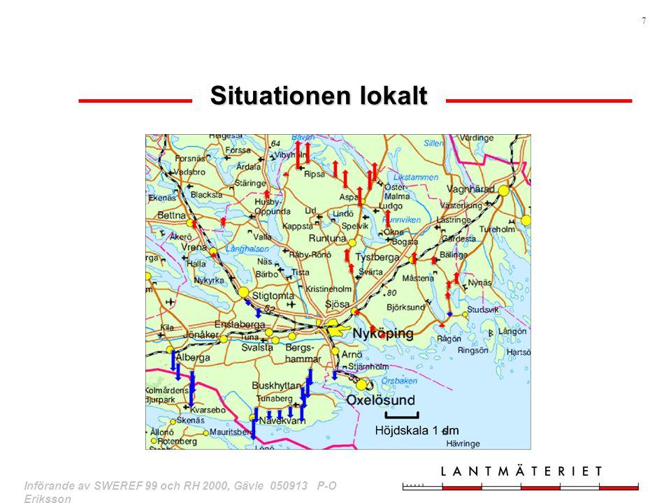 7 Införande av SWEREF 99 och RH 2000, Gävle 050913 P-O Eriksson Situationen lokalt