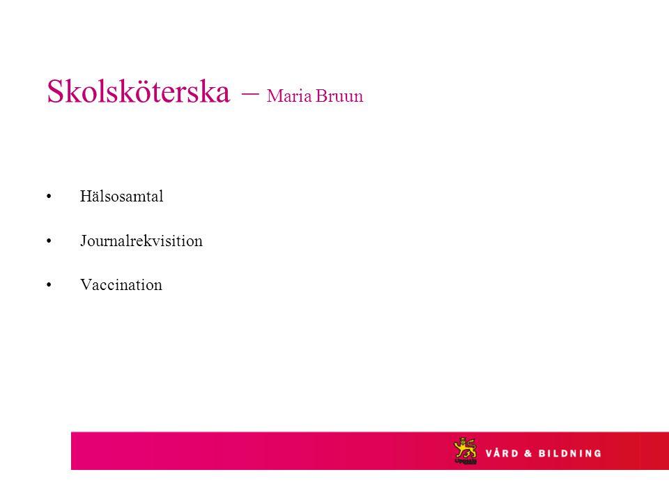 Skolsköterska – Maria Bruun Hälsosamtal Journalrekvisition Vaccination