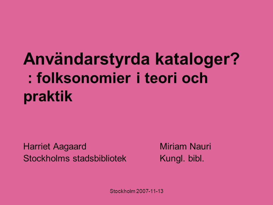 Stockholm 2007-11-13 Användarstyrda kataloger.