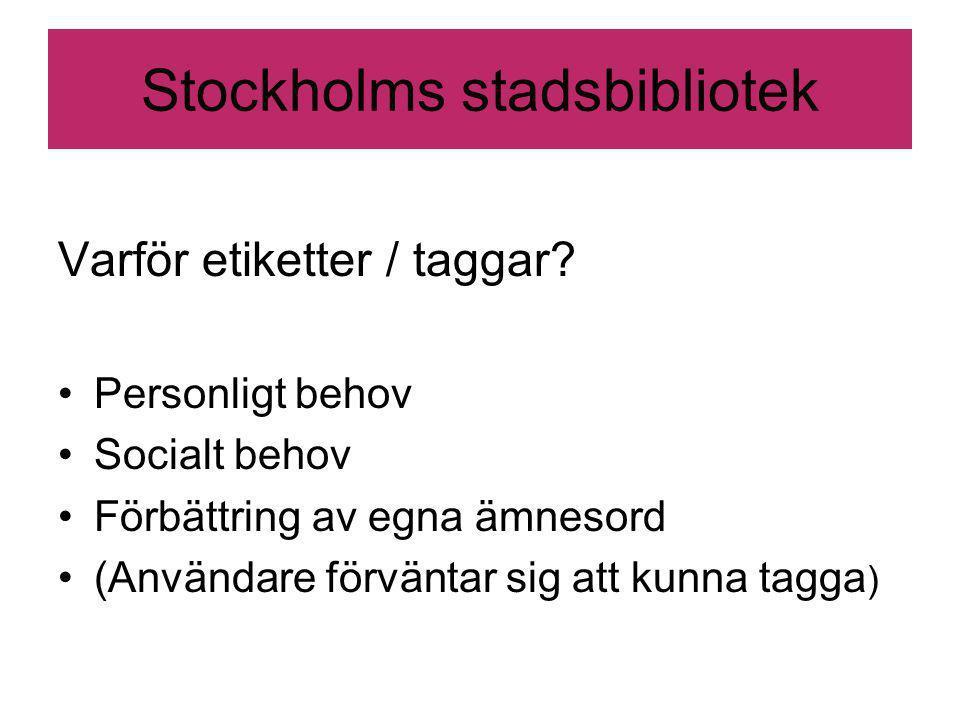 Stockholms stadsbibliotek Varför etiketter / taggar.