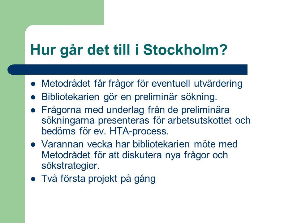 Hur går det till i Stockholm? Metodrådet får frågor för eventuell utvärdering Bibliotekarien gör en preliminär sökning. Frågorna med underlag från de