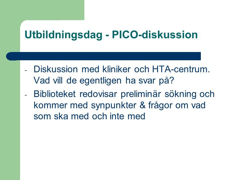 Utbildningsdag - PICO-diskussion - Diskussion med kliniker och HTA-centrum. Vad vill de egentligen ha svar på? - Biblioteket redovisar preliminär sökn