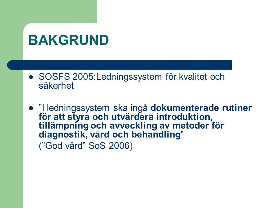 """BAKGRUND SOSFS 2005:Ledningssystem för kvalitet och säkerhet """"I ledningssystem ska ingå dokumenterade rutiner för att styra och utvärdera introduktion"""
