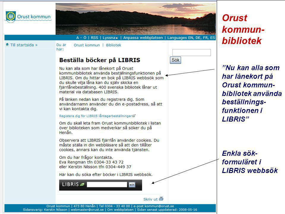 """www.kb.se Orust kommun- bibliotek """"Nu kan alla som har lånekort på Orust kommun- bibliotek använda beställnings- funktionen i LIBRIS"""" Enkla sök- formu"""