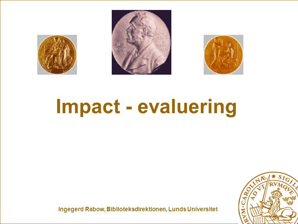Ingegerd Rabow, Biblioteksdirektionen, Lunds Universitet Impact - evaluering