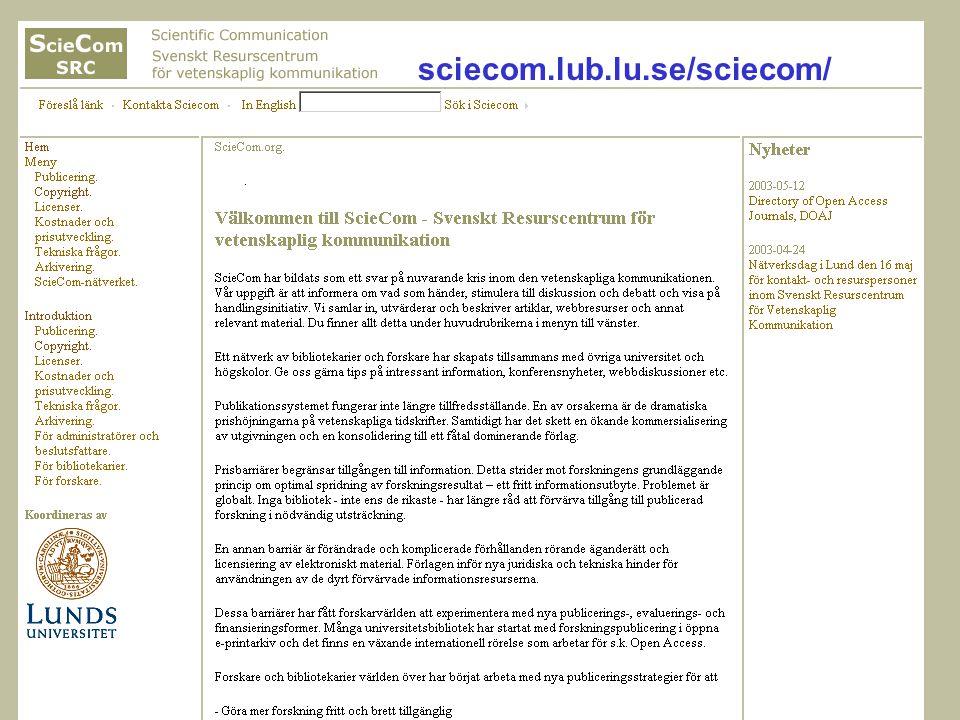 Ingegerd Rabow, Biblioteksdirektionen, Lunds Universitet ScieComSRC sciecom.lub.lu.se/sciecom/
